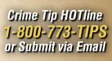 Crime Tips HOTline 1-800-773-TIPS or Submit via Email